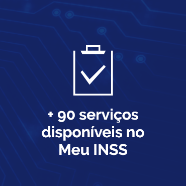 + 90 serviços disponíveis no Meu INSS